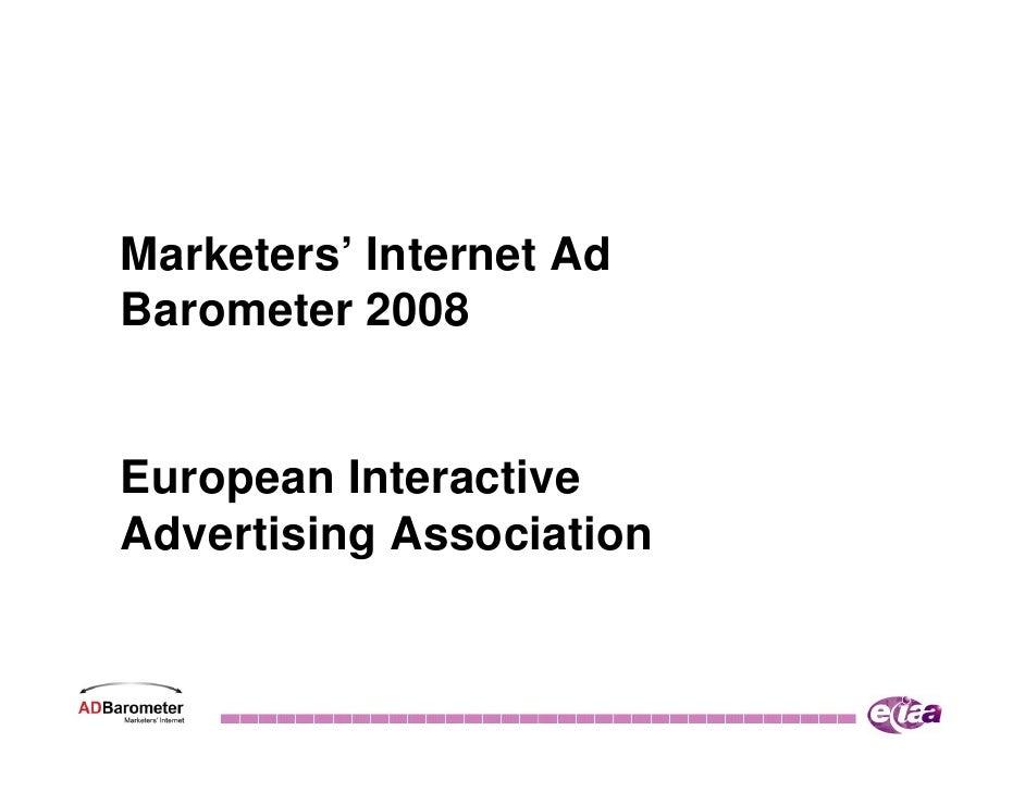 Marketers' Internet Ad Barometer 2008   European Interactive Advertising Association