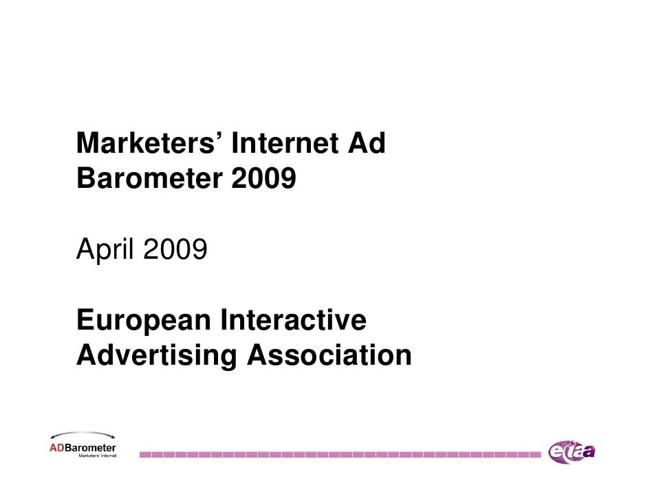 Marketers' Internet Ad Barometer 2009  April 2009  European Interactive Advertising Association