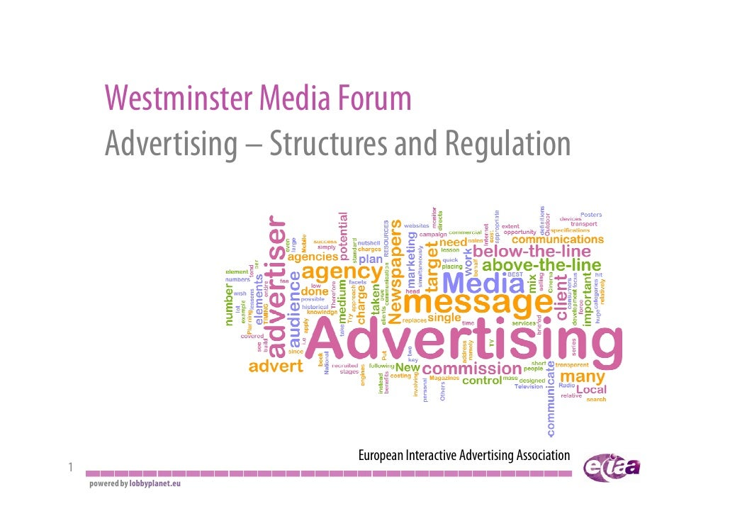 Westminster Media Forum         Advertising – Structures and Regulation                                     European Inter...