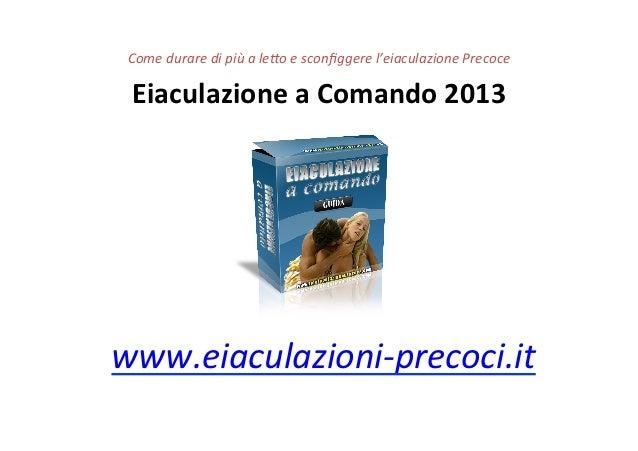 Come durare di più a le;o e sconfiggere l'eiaculazione Precoce   Eiaculazione a Comando 2013 ww...