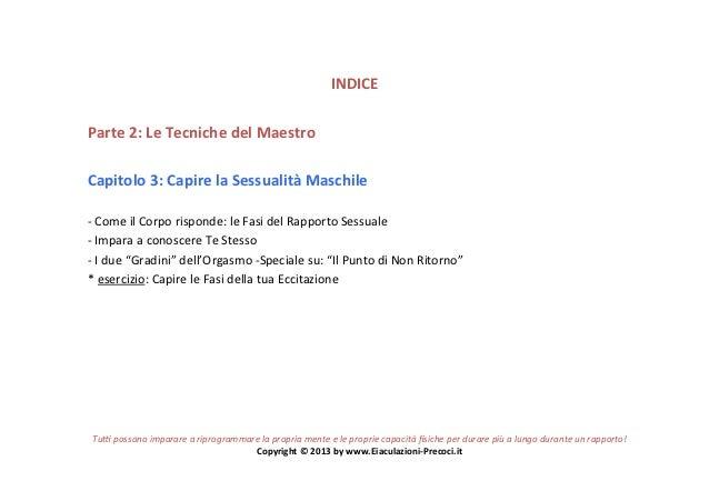 INDICE Parte 2: Le Tecniche del Maestro  Capitolo 3: Capire la Sessualità Maschile  -‐ Co...