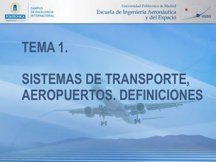 TEMA 1.SISTEMAS DE TRANSPORTE,AEROPUERTOS. DEFINICIONES