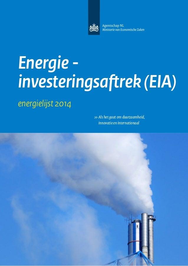 Energie investeringsaftrek (EIA) energielijst 2014 >> Als het gaat om duurzaamheid, innovatie en internationaal