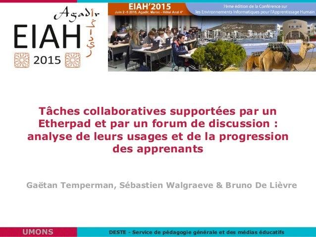 Tâches collaboratives supportées par un Etherpad et par un forum de discussion : analyse de leurs usages et de la progress...