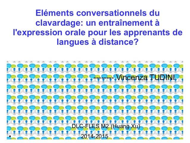 Eléments conversationnels du  clavardage: un entraînement à  l'expression orale pour les apprenants de  langues à distance...