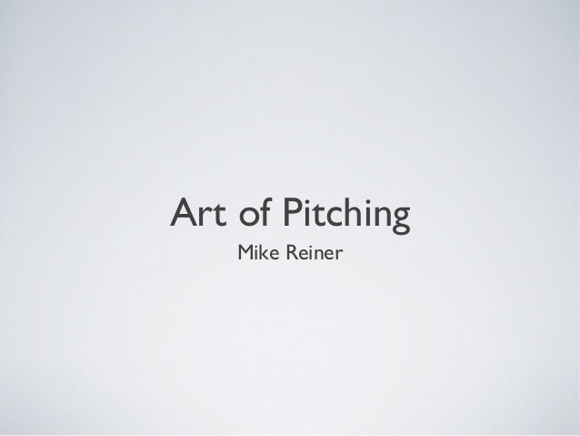 Art of Pitching Mike Reiner