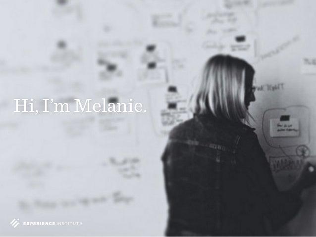 Hi, I'm Melanie.