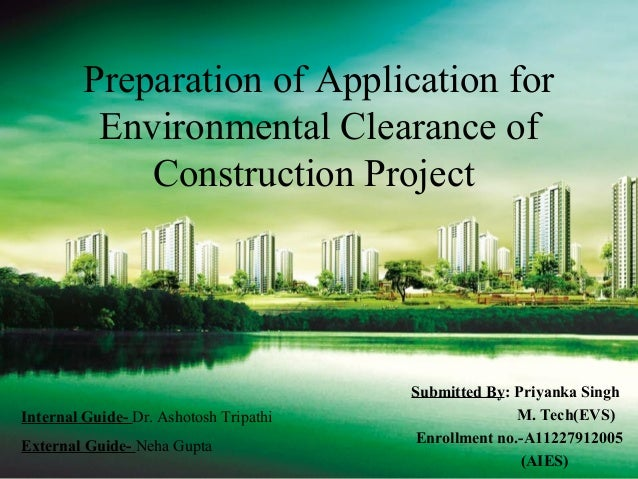 impact of the environmental clearance of • the environmental clearance process is required for 39 types of projects and covers aspects like screening, scoping and evaluation of the upcoming project the main purpose is to assess impact.