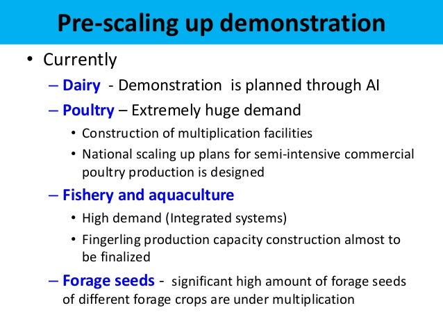 Pre-scaling up demonstration• Currently  – Dairy - Demonstration is planned through AI  – Poultry – Extremely huge demand ...