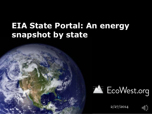 EIA State Portal: An energy snapshot by state  2/27/2014
