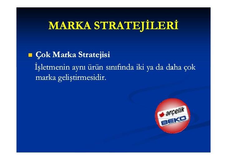 MARKA STRATEJİLERİ          Alan Marka Stratejisi           (Bireysel Markalar)           İşletmelerin ürünlerini işletme...