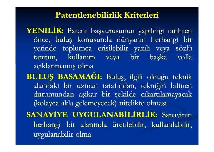 Patentlenebilirlik KriterleriYENİLİK: Patent başvurusunun yapıldığı tarihtenYENİLİK:  önce, buluş konusunda dünyanın herha...