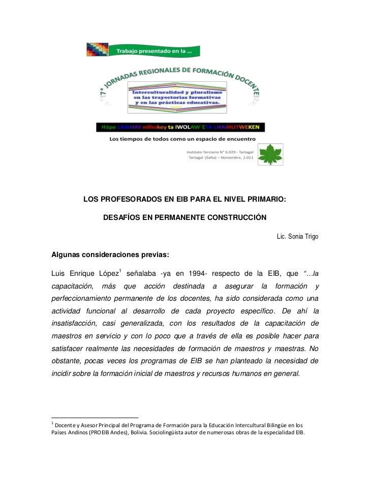 LOS PROFESORADOS EN EIB PARA EL NIVEL PRIMARIO:                     DESAFÍOS EN PERMANENTE CONSTRUCCIÓN                   ...