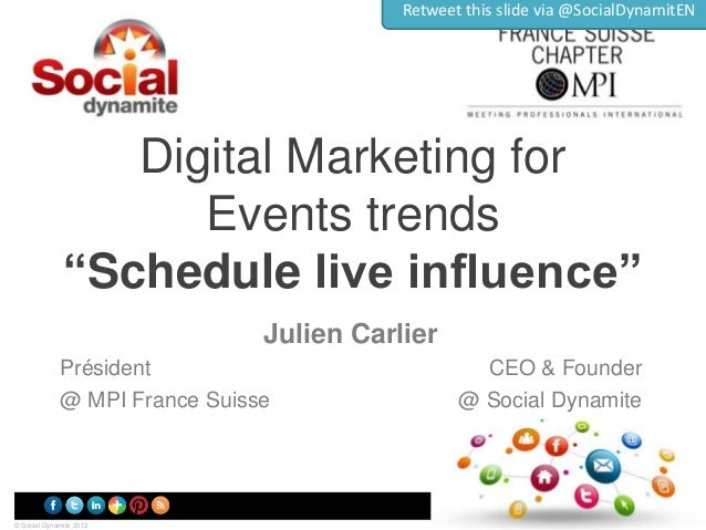 "Retweet this slide via @SocialDynamitEN  Digital Marketing for Events trends ""Schedule live influence"" Julien Carlier Prés..."