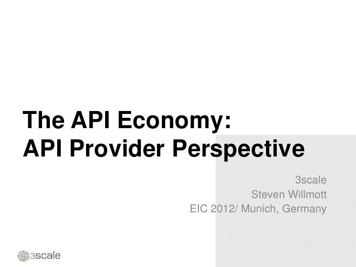 The API Economy:API Provider Perspective                                  3scale                         Steven Willmott  ...