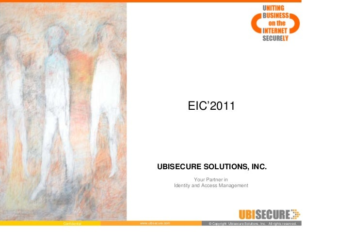 EIC'2011                        UBISECURE SOLUTIONS, INC.                                             Your Partner in     ...