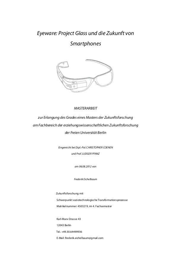 Eyeware: Project Glass und die Zukunft von Smartphones  MASTERARBEIT zur Erlangung des Grades eines Masters der Zukunftsfo...