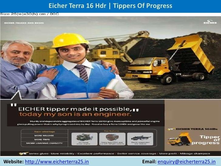 Eicher Terra 16 Hdr | Tippers Of ProgressWebsite: http://www.eicherterra25.in              Email: enquiry@eicherterra25.in