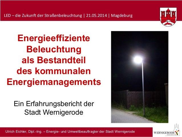 LED  –  die  Zukun-  der  Straßenbeleuchtung  |  21.05.2014  |  Magdeburg   Energieeffiziente Beleucht...