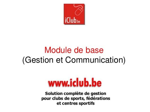 Module de base (Gestion et Communication) Solution complète de gestion pour clubs de sports, fédérations et centres sporti...