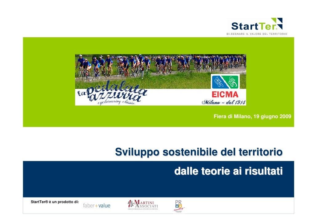Fiera di Milano, 19 giugno 2009                                                       Sviluppo sostenibile del territorio ...