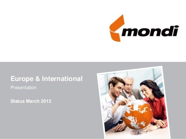 Europe & InternationalPresentationStatus March 2013