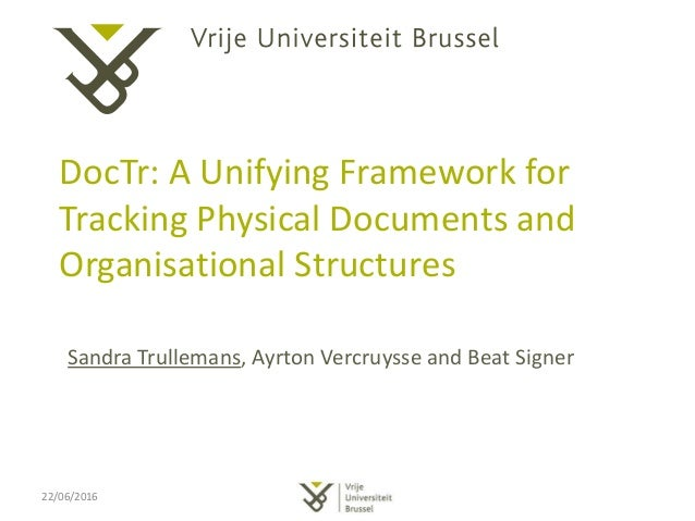 DocTr: A Unifying Framework for Tracking Physical Documents and Organisational Structures Sandra Trullemans, Ayrton Vercru...