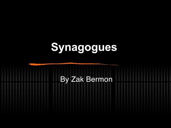 Synagogues   By Zak Bermon