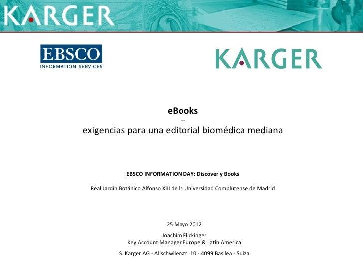 eBooks                                      —exigencias para una editorial biomédica mediana               EBSCO INFORMATI...