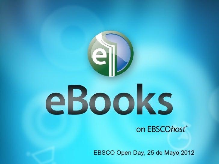 EBSCO Open Day, 25 de Mayo 2012