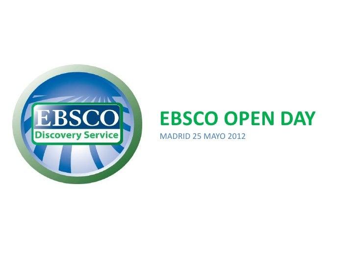 EBSCO OPEN DAYMADRID 25 MAYO 2012