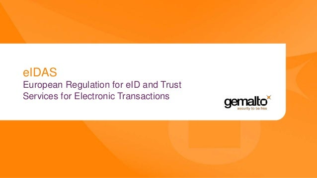 eIDAS European Regulation for eID and Trust Services for Electronic Transactions