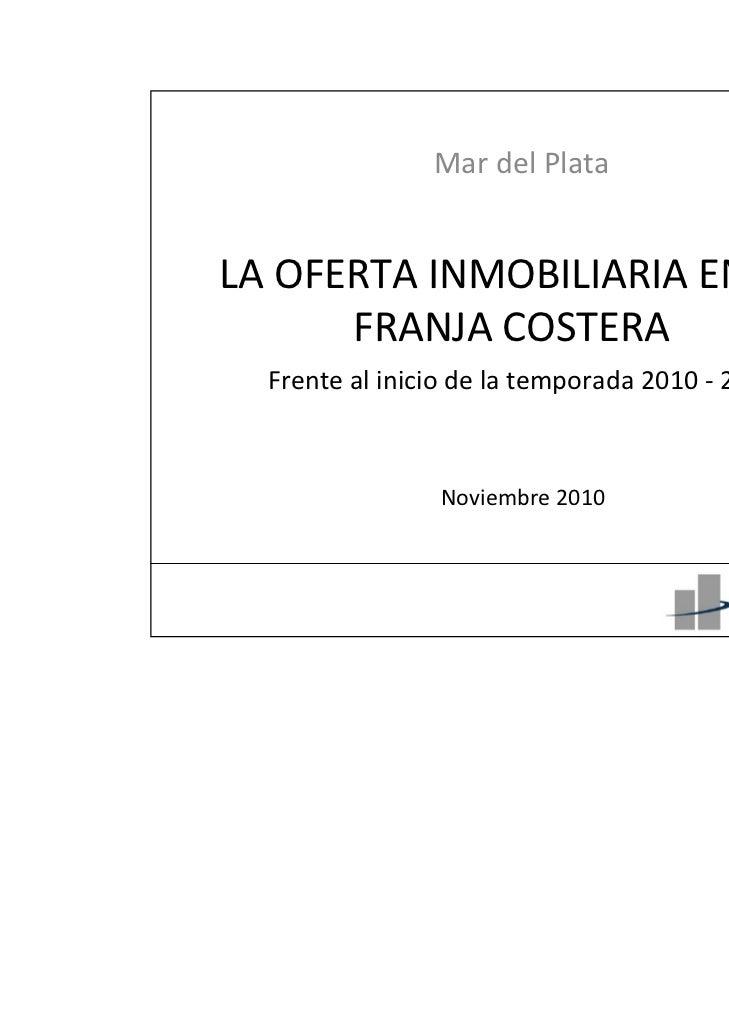 MardelPlataLAOFERTAINMOBILIARIAENLA      FRANJACOSTERA  Frentealiniciodelatemporada2010‐ 2011              ...