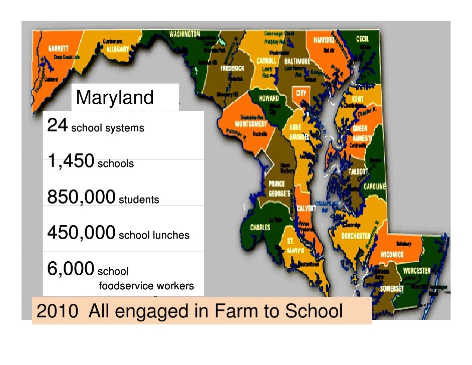 Maryland  24 school systems  1,450  1 450 schools  850,000 students     ,  450,000 school lunches  6,000 school           ...