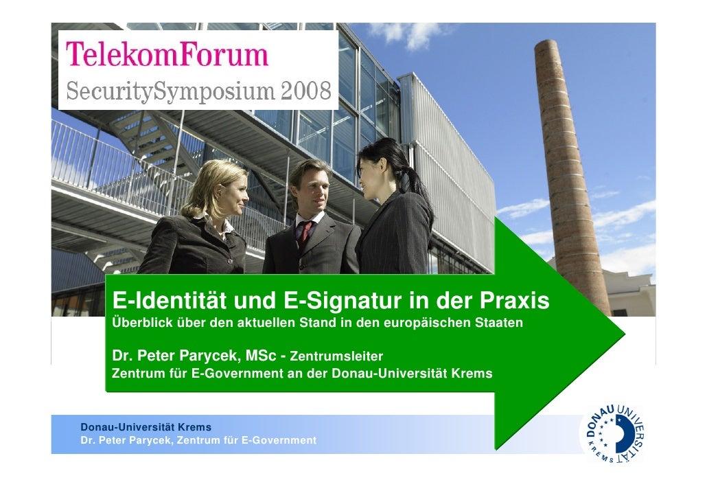 E-Identität und E-Signatur in der Praxis      Überblick über den aktuellen Stand in den europäischen Staaten              ...