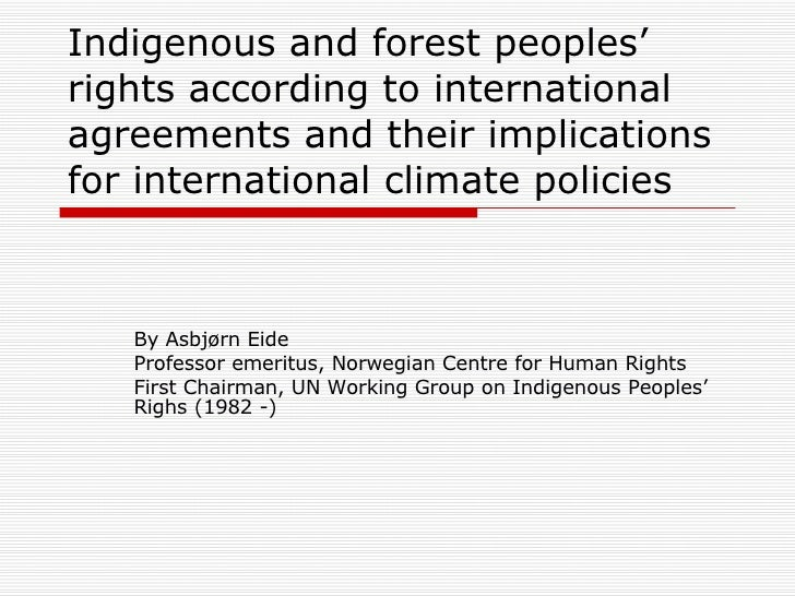 Indigenous and forest peoples' rights according to international agreements and their implications for international clima...