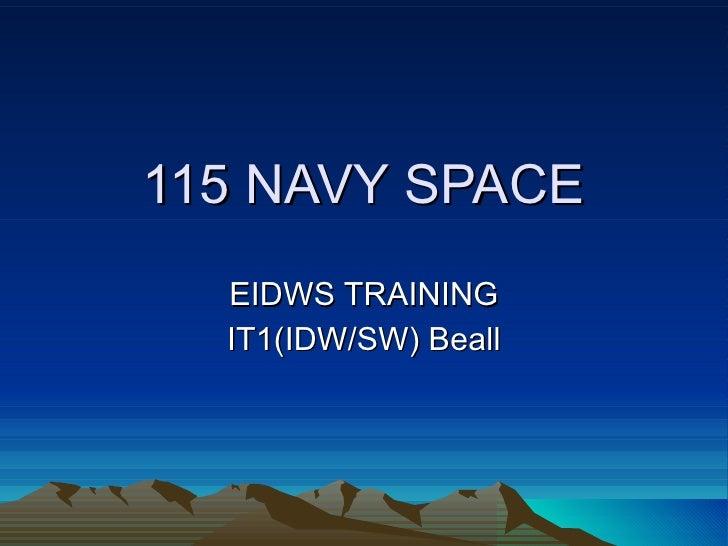115 NAVY SPACE EIDWS TRAINING IT1(IDW/SW) Beall