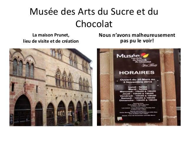 Musée des Arts du Sucre et du Chocolat La maison Prunet, lieu de visite et de création  Nous n'avons malheureusement pas p...