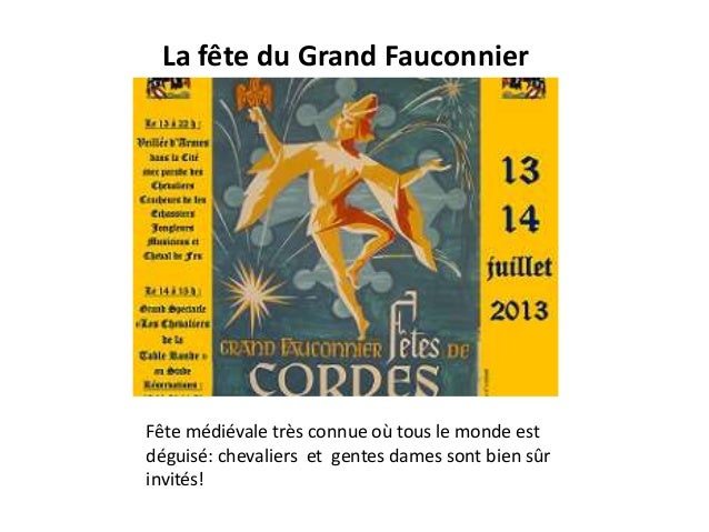 La fête du Grand Fauconnier  Fête médiévale très connue où tous le monde est déguisé: chevaliers et gentes dames sont bien...