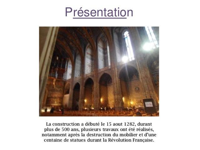 Présentation  La construction a débuté le 15 aout 1282, durant plus de 500 ans, plusieurs travaux ont été réalisés, notamm...