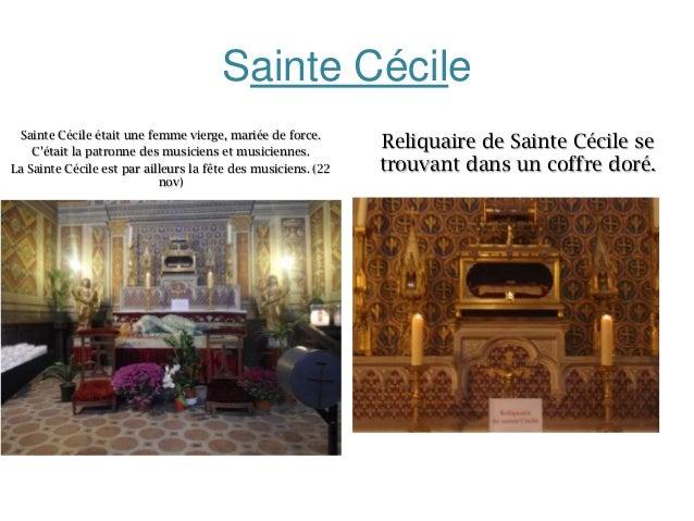 Sainte Cécile Sainte Cécile était une femme vierge, mariée de force. C'était la patronne des musiciens et musiciennes. La ...