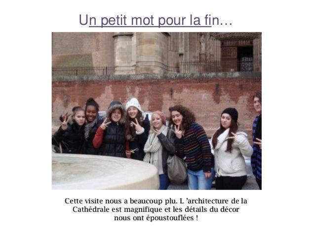 Un petit mot pour la fin…  Cette visite nous a beaucoup plu. L 'architecture de la Cathédrale est magnifique et les détail...