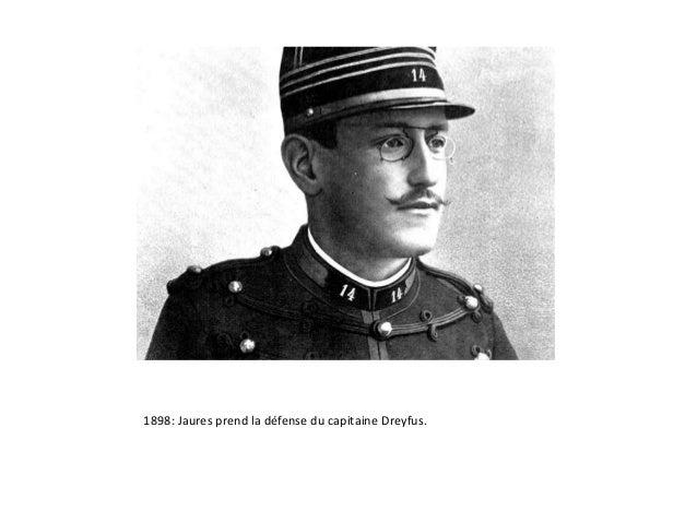 1898: Jaures prend la défense du capitaine Dreyfus.