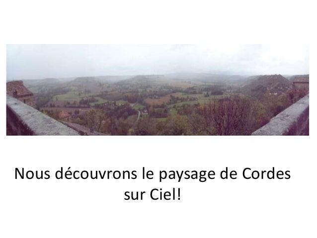 Nous découvrons le paysage de Cordes sur Ciel!