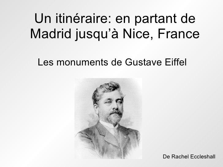 Un itinéraire: en partant de Madrid jusqu'à Nice, France Les monuments de Gustave Eiffel  De Rachel Eccleshall