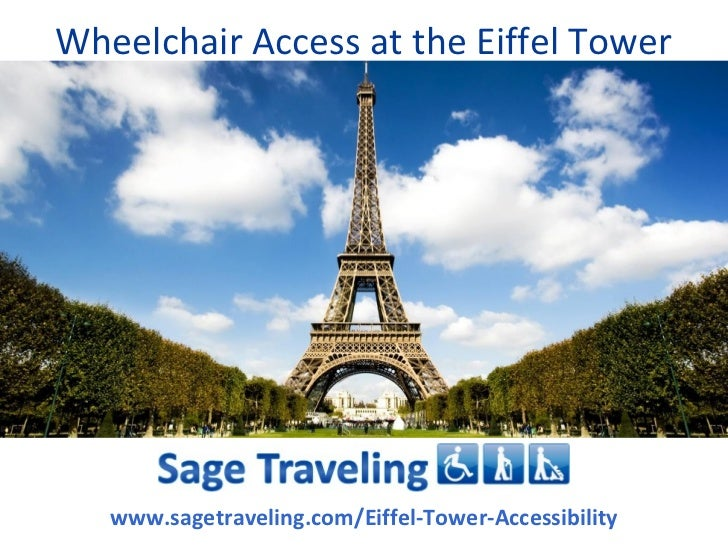 Wheelchair Access at the Eiffel Tower   www.sagetraveling.com/Eiffel-Tower-Accessibility