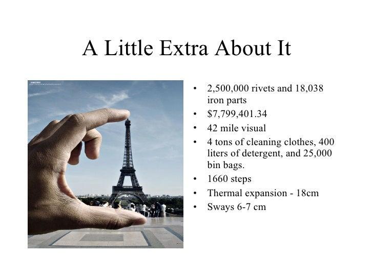 A Little Extra About It <ul><li>2,500,000 rivets and 18,038 iron parts </li></ul><ul><li>$7,799,401.34 </li></ul><ul><li>4...