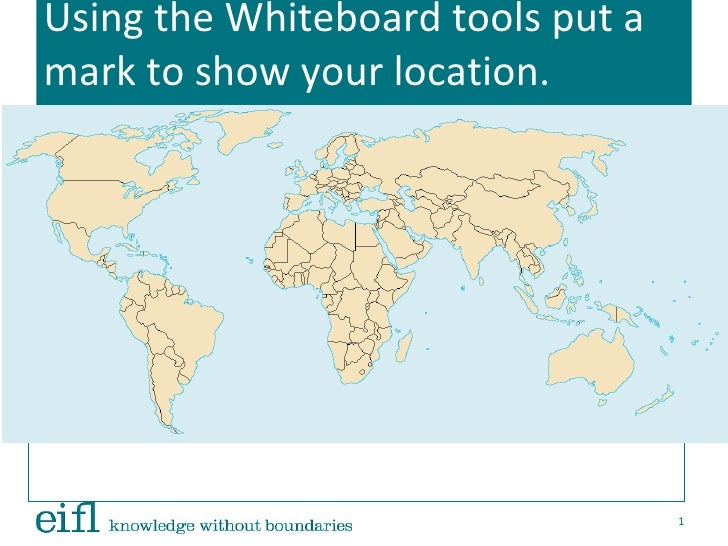 Using the Whiteboard tools put amark to show your location.(Do NOT press CLEAR!!)                                   1