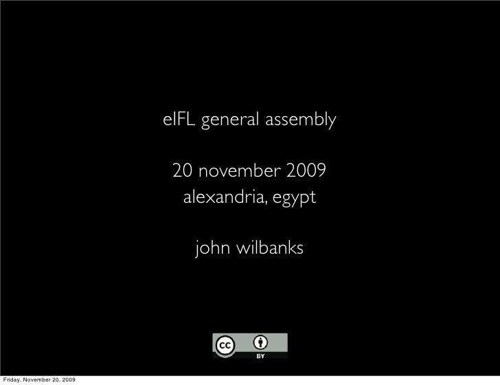 eIFL general assembly                               20 november 2009                               alexandria, egypt      ...