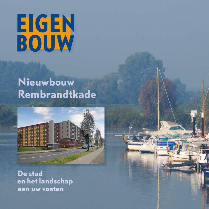 Nieuwbouw Rembrandtkade     De stad en het landschap aan uw voeten